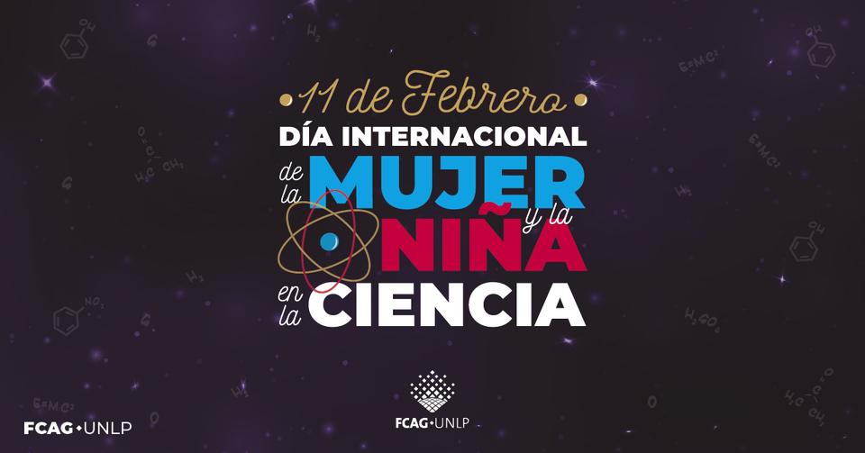 La imagen corresponde al flyer que destaca el Día de la Mujer y la Niña en la Ciencia.
